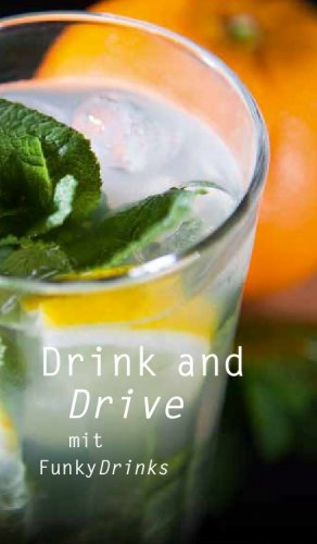 Drink and Drive - mit Funky Drinks